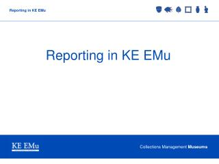 Reporting in KE EMu