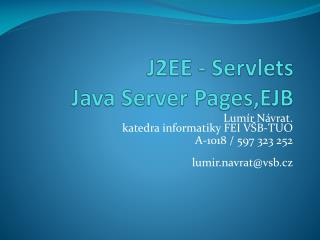 J2EE -  Servlets Java  Server  Pages ,EJB