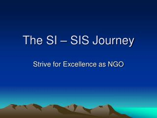 The SI – SIS Journey