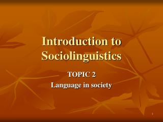 Introduction to Sociolinguistics