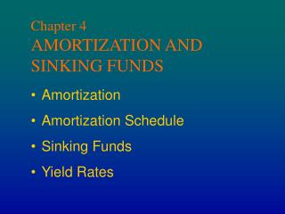 Chapter 4 AMORTIZATION AND SINKING FUNDS