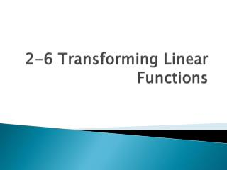 2-6 Transforming Linear Functions