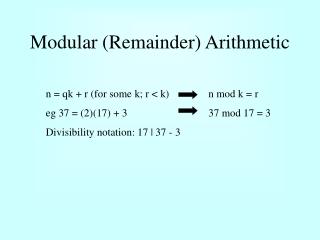 Modular (Remainder) Arithmetic