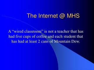 The Internet @ MHS