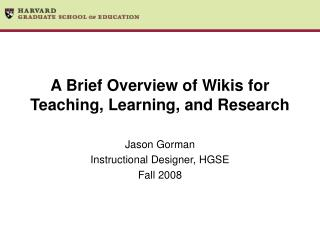 A Brief Overview of Wikis for Teaching, Learning, and Research