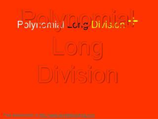 Polynomial Long Division ÷