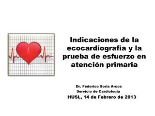 Indicaciones de la ecocardiografia y la  prueba de esfuerzo en  atención primaria