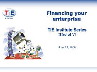 TiE Institute Series III rd of VI  June 24, 2006