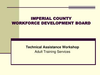 IMPERIAL COUNTY  WORKFORCE DEVELOPMENT BOARD
