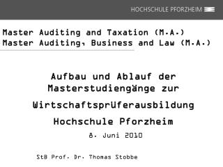Master Auditing and Taxation (M.A.) Master Auditing, Business and Law (M.A.)