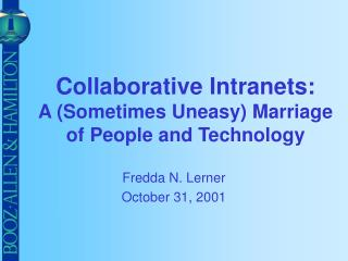 Collaborative Intranets: A (Sometimes Uneasy) Marriage of People and Technology