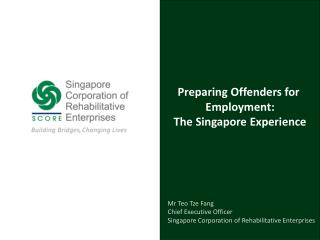 Preparing Offenders for  Employment: The Singapore Experience