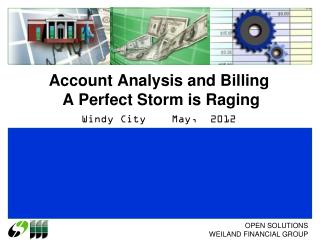 Account Analysis and Billing  A Perfect Storm is Raging
