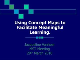 Using Concept Maps to Facilitate Meaningful Learning.