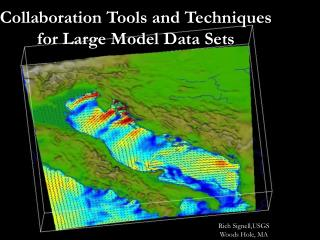 Collaboration Tools and Techniques for Large Model Data Sets