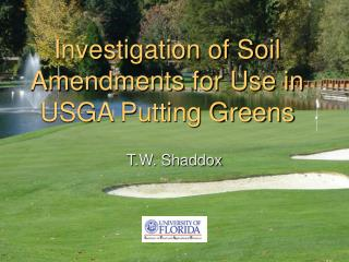 Investigation of Soil Amendments for Use in USGA Putting Greens