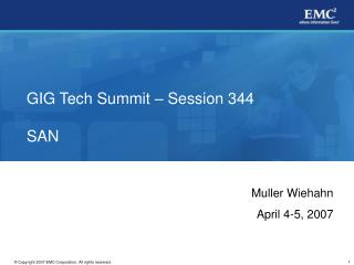 GIG Tech Summit – Session 344 SAN