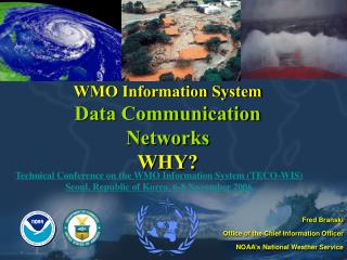 WMO Information System Data Communication Networks WHY?
