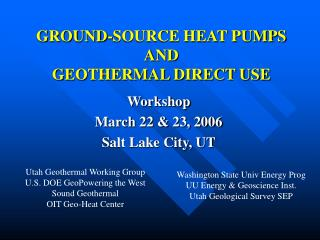 GROUND-SOURCE HEAT PUMPS AND GEOTHERMAL DIRECT USE