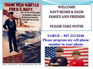 WELCOME  NAVY MOMS & DADS FAMILY AND FRIENDS PLEASE TAKE NOTES