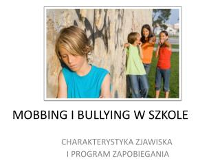MOBBING I BULLYING W SZKOLE