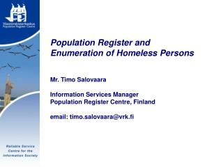 Population Register and  Enumeration of Homeless Persons Mr. Timo Salovaara