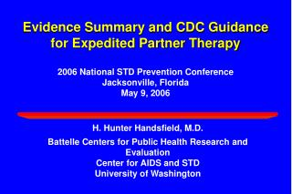H. Hunter Handsfield, M.D. Battelle Centers for Public Health Research and Evaluation