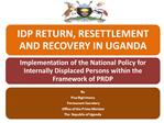 PEACE, RECOVERY AND DEVELOPMENT PLAN FOR NORTHEN UGANDA PRDP