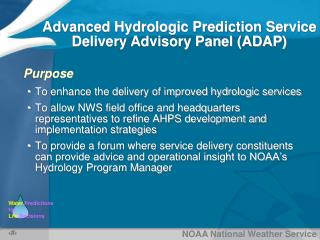 Purpose To enhance the delivery of improved hydrologic services