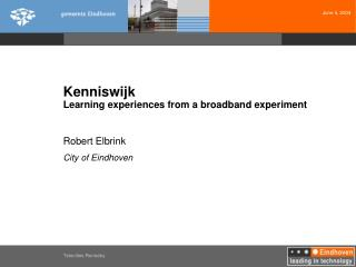 Kenniswijk Learning experiences from a broadband experiment