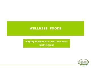 WELLNESS  FOODS