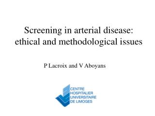 Screening in arterial disease: ethical and methodological issues