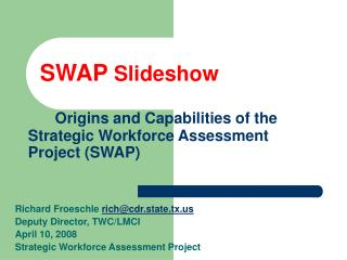 SWAP  Slideshow Origins and Capabilities of the Strategic Workforce Assessment Project (SWAP)
