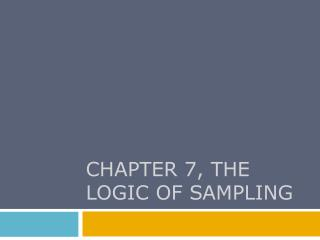 CHAPTER 7, the logic of sampling