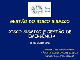 Manuel João Morais Ribeiro CÂMARA MUNICIPAL DE LISBOA manuel.ribeiro@cm-lisboa.pt