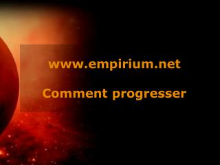 empirium Comment progresser