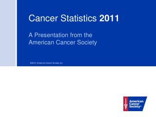 Cancer Statistics 2011