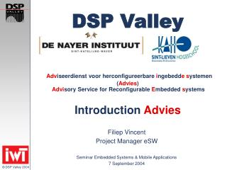 Filiep Vincent Project Manager eSW Seminar Embedded Systems & Mobile Applications 7 September 2004