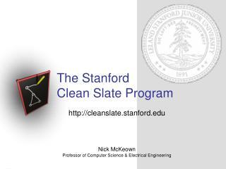 The Stanford Clean Slate Program