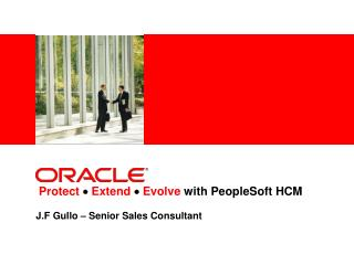 Protect   Extend    Evolve  with PeopleSoft HCM
