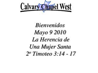 Bienvenidos Mayo 9 2010   La Herencia de  Una Mujer Santa   2 o  Timoteo 3:14 - 17
