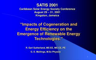 SATIS 2001 Caribbean Solar Energy Society Conference August 29 – 31, 2001 Kingston, Jamaica