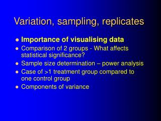 Variation, sampling, replicates