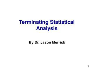 Terminating Statistical Analysis