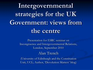 Intergovernmental strategies for the UK Government: views from the centre