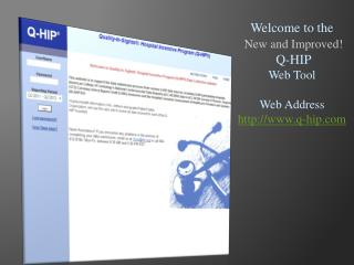 Welcome to the New and Improved!  Q-HIP Web Tool  Web Address q-hip