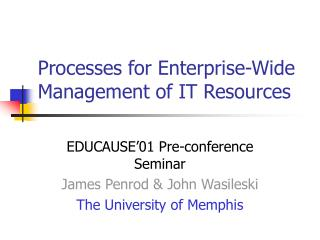 Processes for Enterprise-Wide Management of IT Resources