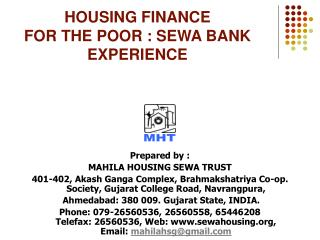 HOUSING FINANCE  FOR THE POOR : SEWA BANK EXPERIENCE