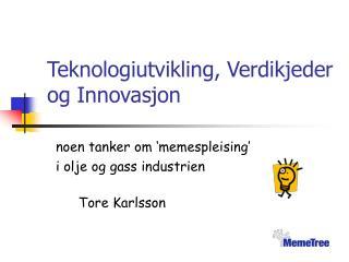 Teknologiutvikling, Verdikjeder og Innovasjon
