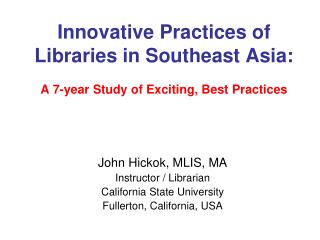 Innovative Practices of Libraries in Southeast Asia: A 7-year Study of Exciting, Best Practices